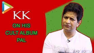 KK narrates ABSORBING story around his classic songs PAL and YAARON - HUNGAMA