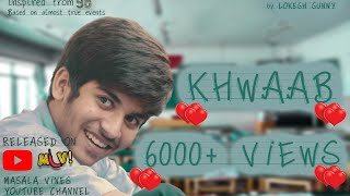 Khwaab Telugu Short Film Directed by Lokesh Sunny | MASALA VINES . - YOUTUBE