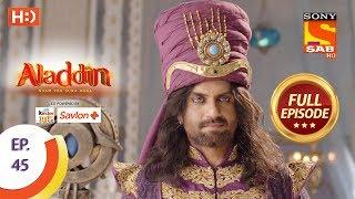 Aladdin - Ep 45 - Full Episode - 20th October, 2018 - SABTV
