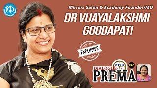 Mirrors Salon & Academy Founder/MD Dr. Vijayalakshmi Goodapati Interview    Dialogue With Prema #70 - IDREAMMOVIES