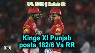 IPL 2019 | Match 32 | Kings XI Punjab posts 182/6 Vs RR - IANSINDIA