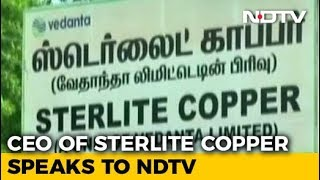 No Violation Of Any Environmental Laws: Sterlite Copper CEO Tells NDTV - NDTV