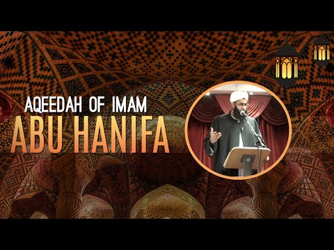 Aqeedah of Imam Abu Hanifa- Mufti Abdur Rahman ibn Yusuf