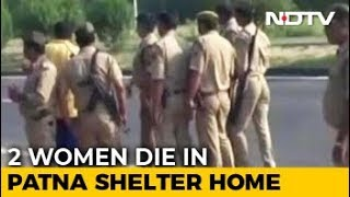 Patna Shelter Officials Tried To Hide Deaths Of 2 Inmates, Say Police - NDTV