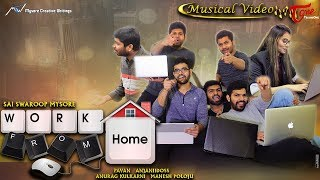 Work From Home | Lyrical Video Song | Sai Swaroop Mysore | Pavan | Anurag Kulkarni - TeluguOne - TELUGUONE