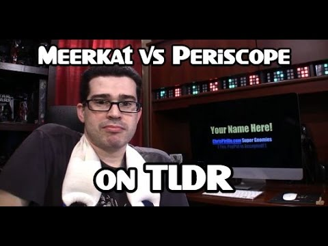 TLDR: Is Periscope Better Than Meerkat?