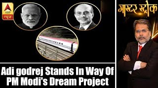 Master Stroke: After farmers, now Adi godrej stands in way of PM Modi's dream project of B - ABPNEWSTV