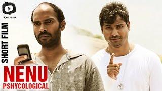 Nenu Telugu Short Film | Pshycological Drama by Vijeya Ragghava | Latest Short Films | Khelpedia - YOUTUBE