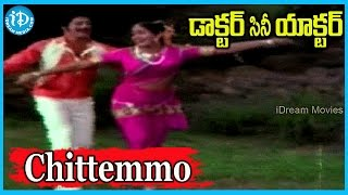 Chittemmo Song - Doctor Cine Actor Movie Songs - Chakravarthy Songs - IDREAMMOVIES