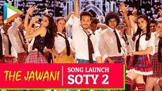 The Jawaani Song Launch- Part 2| Student Of The Year 2 | Tiger Shroff | Tara Sutaria | Ananya Pandey - HUNGAMA