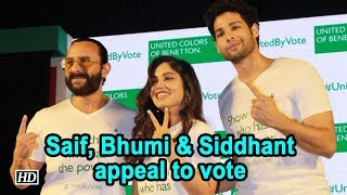 Saif Ali Khan, Bhumi Pednekar, Siddhant Chaturvedi appeal to vote - BOLLYWOODCOUNTRY