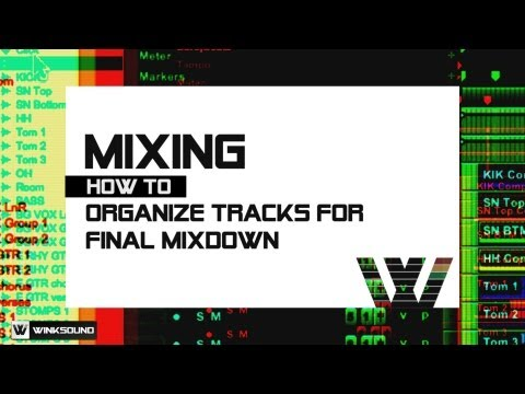 Organizing Tracks For Final Mixdown | WinkSound