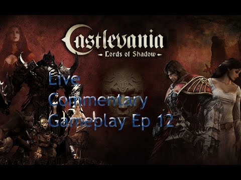 Castlevania Lords of Shadow(Live Commentary) Gameplay w/ jagr pt 12: Demonic Bewbs