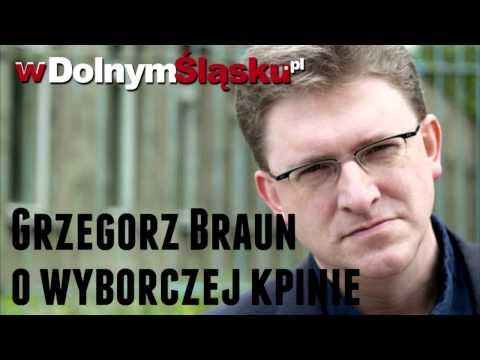 Grzegorz Braun o wyborczej kpinie dla portalu wDolnymŚląsku.pl