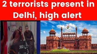 Police release pictures of 2 terrorists present in Delhi - NEWSXLIVE