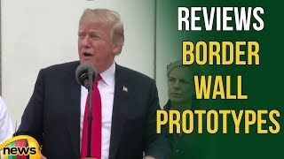 President Trump Reviews Border Wall Prototypes | Mango News - MANGONEWS