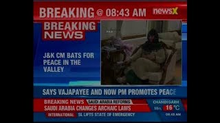 J&K CM Mehboob Mufti bats for peace in the valley, invokes Vajpayee's Lahore bus initiative - NEWSXLIVE