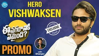 #EeNagaranikiEmaindi Hero Vishwak Sen Exclusive Interview - Promo || Talking Movies With iDream - IDREAMMOVIES