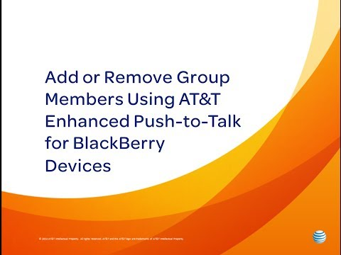 Add or Remove Group Members Using AT&T Enhanced Push-to-Talk for BlackBerry Devices: How To Video