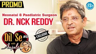 Neonatal & Paediatric Surgeon Dr NCK Reddy Exclusive Interview - Promo || Dil Se With Anjali #10 - IDREAMMOVIES