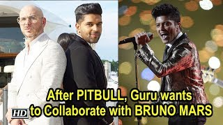 After PITBULL, Guru wants to Collaborate with BRUNO MARS - IANSLIVE