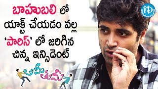 Adivi Sesh Shares One Of His Best Moments Which Happened In Paris After Baahubali Release | #Amitumi - IDREAMMOVIES