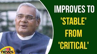 Atal Bihari Vajpayee's condition improves to 'stable' from 'critical' | Mango News - MANGONEWS