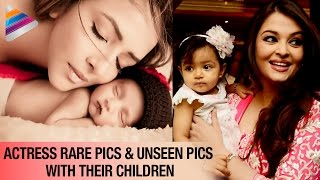 Actress Rare Pics & Unseen Pics With their Children