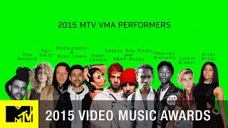 VMA 2015: And The Performers Are...   MTV - MTV