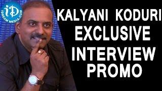 Kalyani Koduri Exclusive Interview Promo || Music Director Kalyani Koduri - IDREAMMOVIES