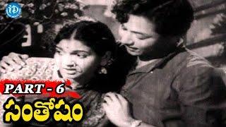 Santosham Telugu Full Movie Parts 6/10 || NTR | Anjali Devi | Jamuna - IDREAMMOVIES