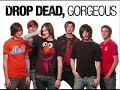 Drop Dead Gorgeous -  It Sounded Like An Accident