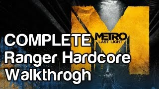 Metro Last Light - COMPLETE Ranger Hardcore Difficulty Walkthrough (5+ Hours)   WikiGameGuides
