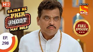Sajan Re Phir Jhoot Mat Bolo - Ep 298 - Full Episode - 18th July, 2018 - SABTV