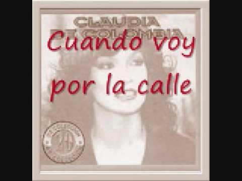 Claudia de Colombia - Cuando voy por la calle
