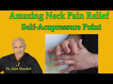 Amazing Neck Pain Relief Self-Acupressure Point in Hand - Dr Mandell