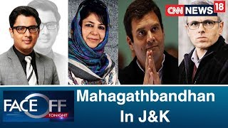 A Mahagathbandhan Begins To Take Shape In Jammu & Kashmir | Faceoff With Zakka Jacob - IBNLIVE