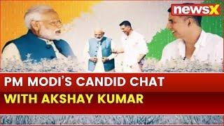 PM Narendra Modi speaks to Akshay Kumar about his Personal Experience in a Candid Chat - NEWSXLIVE