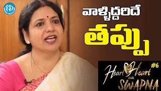 Those Two People Makes a Mistake - Jeevitha || Heart To Heart With Swapna - IDREAMMOVIES