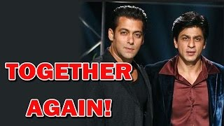 Salman Khan and Shahrukh Khan together again! - EXCLUSIVE