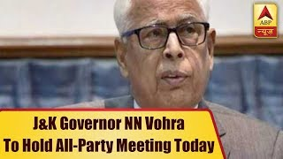J&K Governor NN Vohra to hold all-party meeting today - ABPNEWSTV