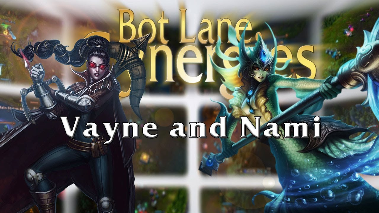League of Legends Bot Lane Synergy - Vayne and Nami