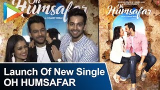 Launch Of New single T Series Oh Humsafar | Neha Kakkar And Himansh Kohli | Tony Kakkar - HUNGAMA