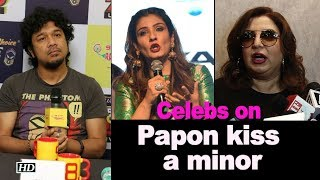 Celebs REACT over Papon kissing minor - IANSLIVE