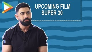 Amit Sadh OPENS UP about his role in Hrithik Roshan's SUPER 30 - HUNGAMA
