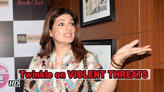 Twinkle Khanna on VIOLENT THREATS online - BOLLYWOODCOUNTRY