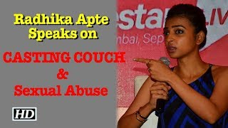 Radhika Apte Speaks on CASTING COUCH & Sexual Abuse - IANSLIVE