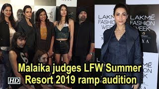 Malaika judges LFW Summer/Resort 2019 ramp audition - IANSINDIA