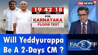 Face Off | Will Cong MLAs Still Vote for BJP; or Will Yeddyurappa be a 2-Day CM? | CNN News18 - IBNLIVE