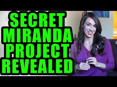 Secret Miranda Project REVEALED!!!